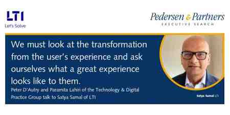 """We must look at the transformation from the user's experience and ask ourselves what a great experience looks like to them."" Satya Samal, SVP LTI"